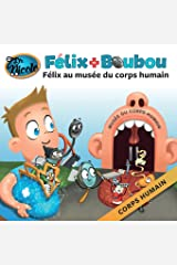 Félix au musée du corps humain: Corps humain (Félix et Boubou) (French Edition) Paperback
