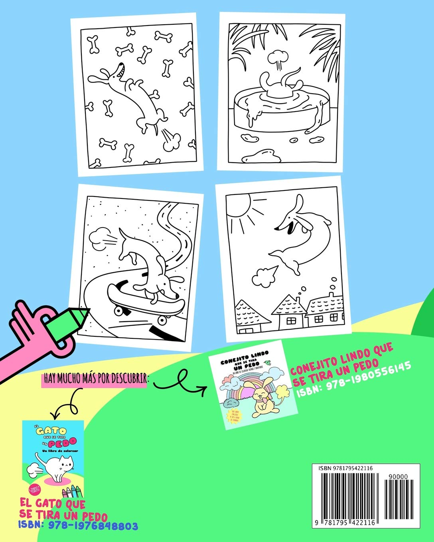 Un Perro Con Gases: Un divertido libro de colorear para niños y adultos. Lindo y tonto. Arriba si te gustan los gases de perro (Perro pedorro, ...