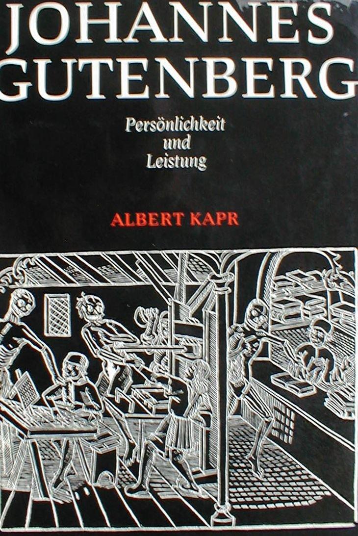 Johannes Gutenberg. Persönlichkeit und Leistung.