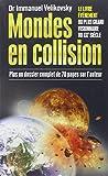 Mondes en collision : Le Livre évènement du plus grand visionnaire du XXe siècle, plus un dossier complet de 70 pages sur l'auteur