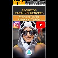 Secretos para Influencers: Growth Hacks para Instagram y Youtube: Trucos, Claves y Secretos Profesionales para Ganar…