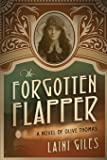 The Forgotten Flapper: A Novel of Olive Thomas (Forgotten Actress Series) (Volume 1)