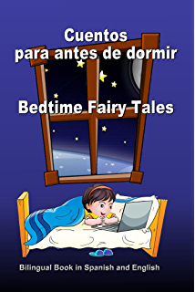 Cuentos para antes de dormir. Bedtime Fairy Tales. Bilingual Book in Spanish and English
