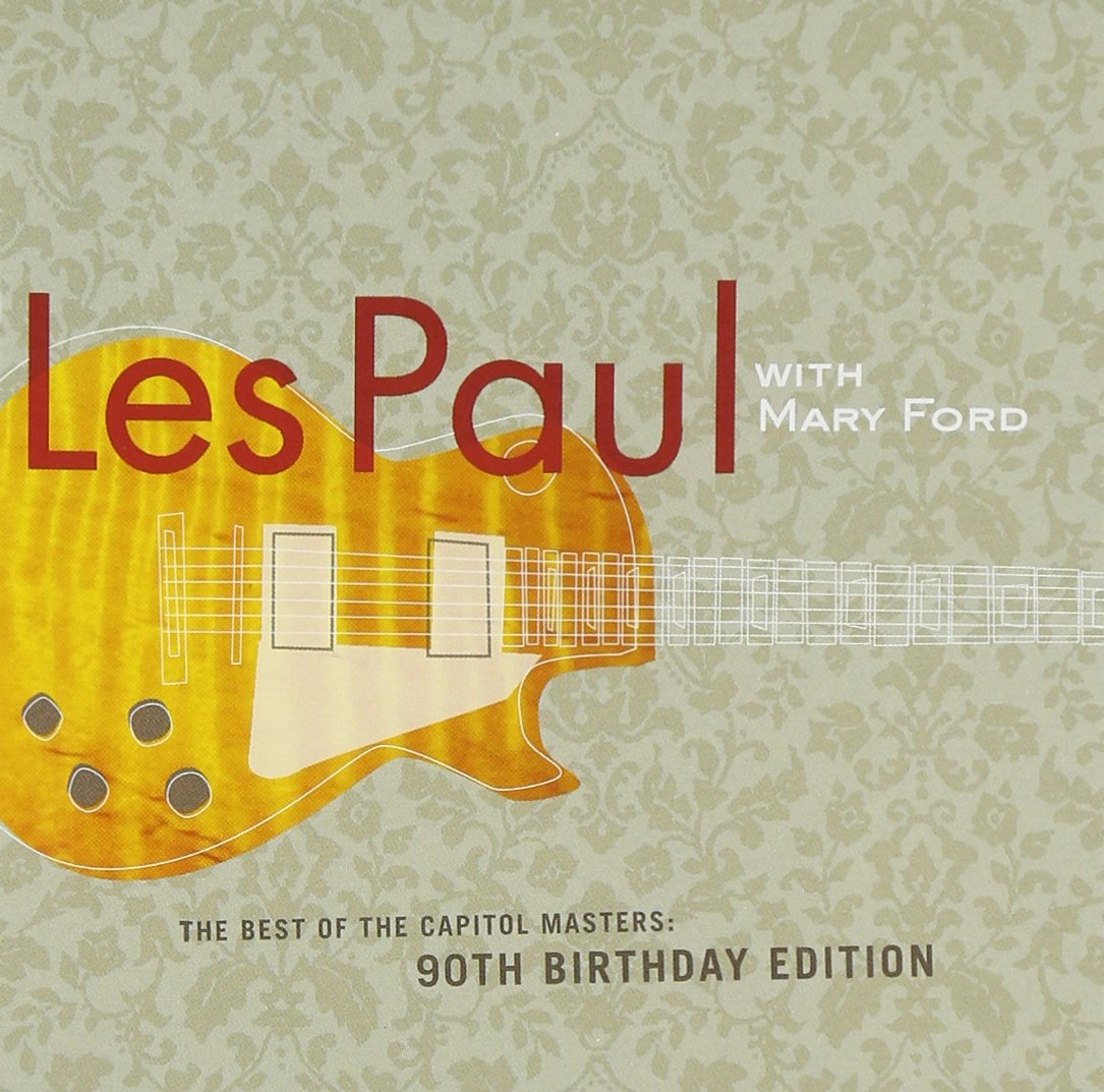 The Best of the Capitol Masters: 90th Birthday Edition by PAUL,LES & MARY FORD