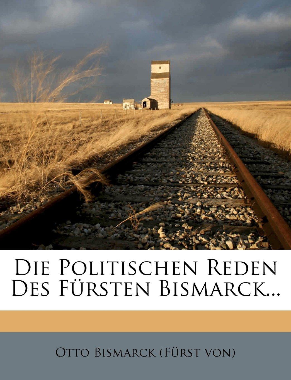 Download Die politischen Reden des Fürsten Bismarck, Sechster Band (German Edition) pdf