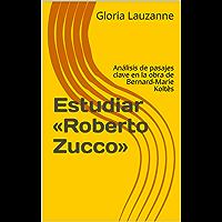 Estudiar «Roberto Zucco»: Análisis de pasajes clave en