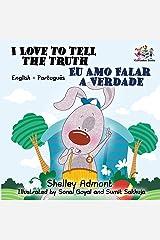I Love to Tell the Truth (English Portuguese Bilingual Book for Kids -Brazilian) (English Portuguese Bilingual Collection) (Portuguese Edition) Paperback
