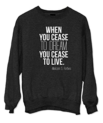 When you cease to dream motivational text quote sweatshirt at amazon when you cease to dream motivational text quote sweatshirt at amazon mens clothing store thecheapjerseys Choice Image