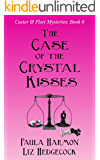 The Case of the Crystal Kisses (Caster & Fleet Mysteries Book 6)