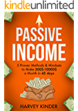 Passive Income: 5 Proven Methods & Mindsets to Make 500$-10000$ a month in 45 days (Make Money Online Book 2)