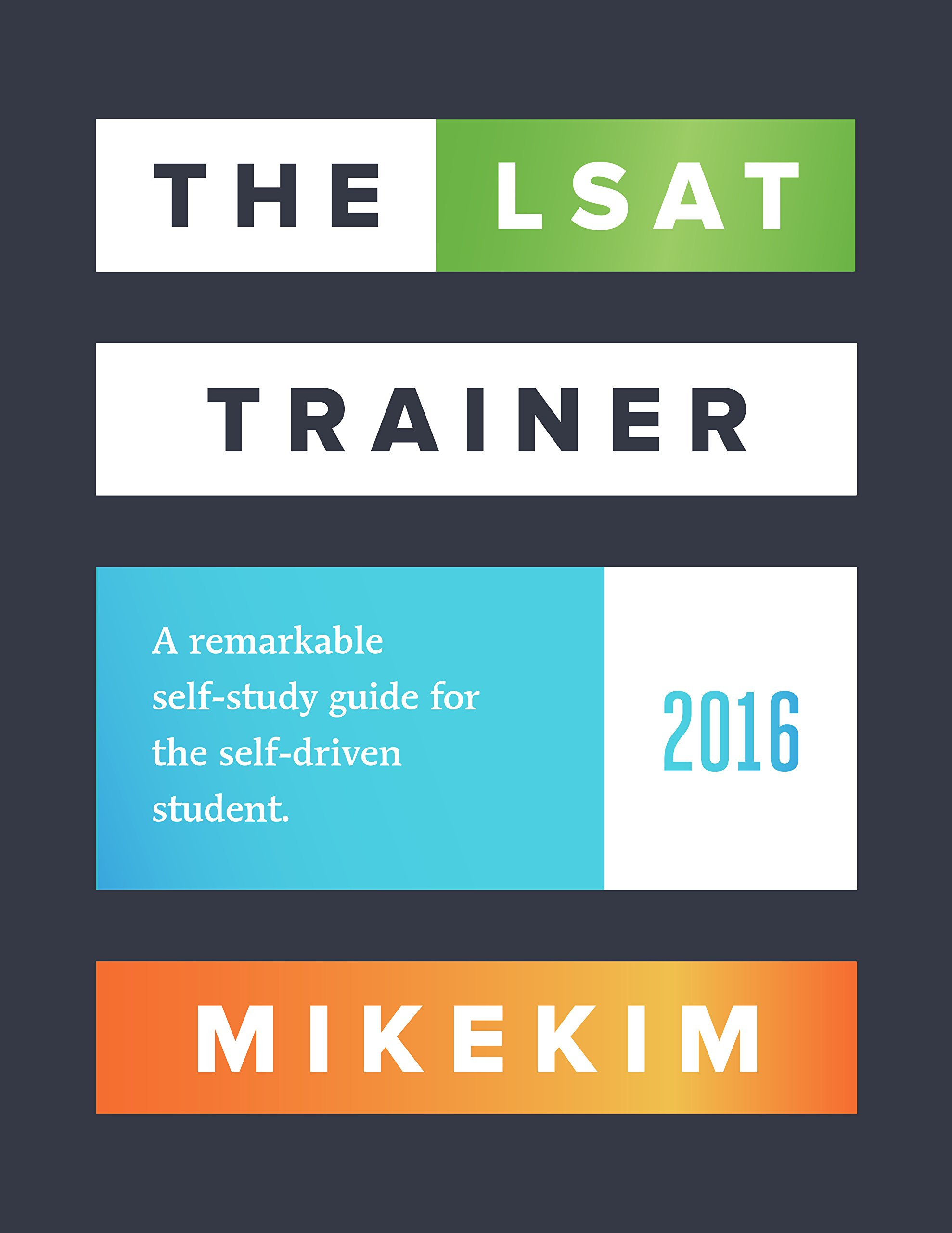The Lsat Trainer A Remarkable Self Study Guide For The Self Driven