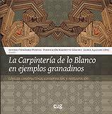 LA CARPINTERIA DE LO BLANCO EN EJEMPLOS (Colección Arte y Arqueología)