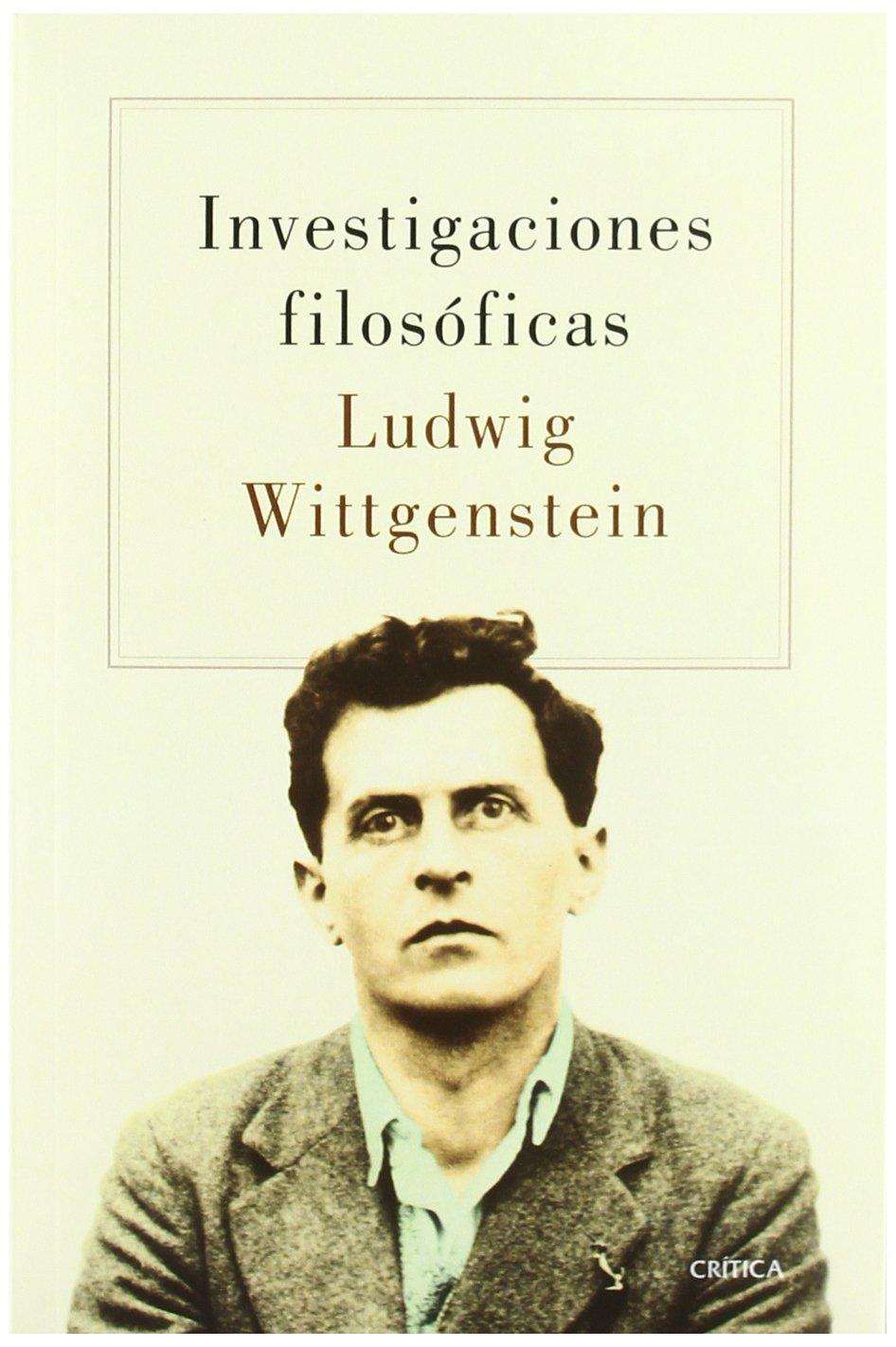 Investigaciones filosóficas (Critica Filosofia): Amazon.es: Wittgenstein,  Ludwig: Libros