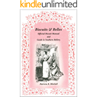 Biscuits and Belles: Official Biscuit Manual and Guide to Southern Bellery