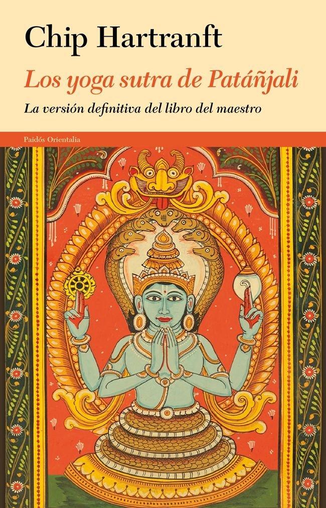 Los yoga sutra de Patáñjali : la versión definitiva del ...