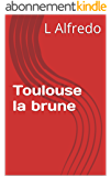 Toulouse la brune
