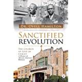 Sanctified revolution: The Church of God in Christ: A history of African-American holiness