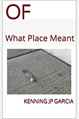 OF: What Place Meant Kindle Edition