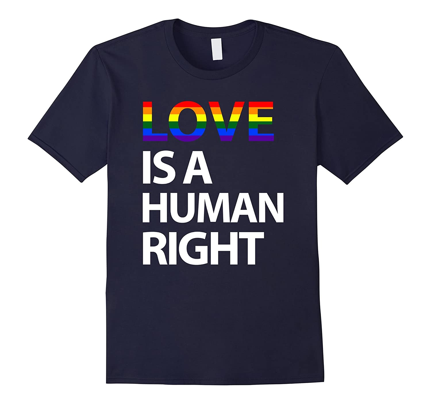 Love Is A Human Right LGBT Gay Pride March Gift T Shirt-FL