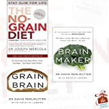 Grain Brain, The No-Grain Diet and Brain Maker Collection 3 Books Bundle With Gift Journal - The Surprising Truth about Wheat, Carbs, and Sugar - Your Brain's Silent Killers, The Power of Gut Microbes to Heal and Protect Your Brain - for Life