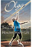 Olga: The O.K. Way to a Healthy, Happy Life