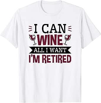 I can wine all I want I/'m retired Ladies T-shirt//Tank Top bb462f