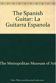 The Spanish Guitar: La Guitarra Espanola