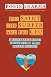 The Saint, the Surfer, and the CEO: A Remarkable Story About Living Your Heart's Desires