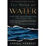 The Book of Water: Healing, Regeneration and Recovery (The Elements Series)