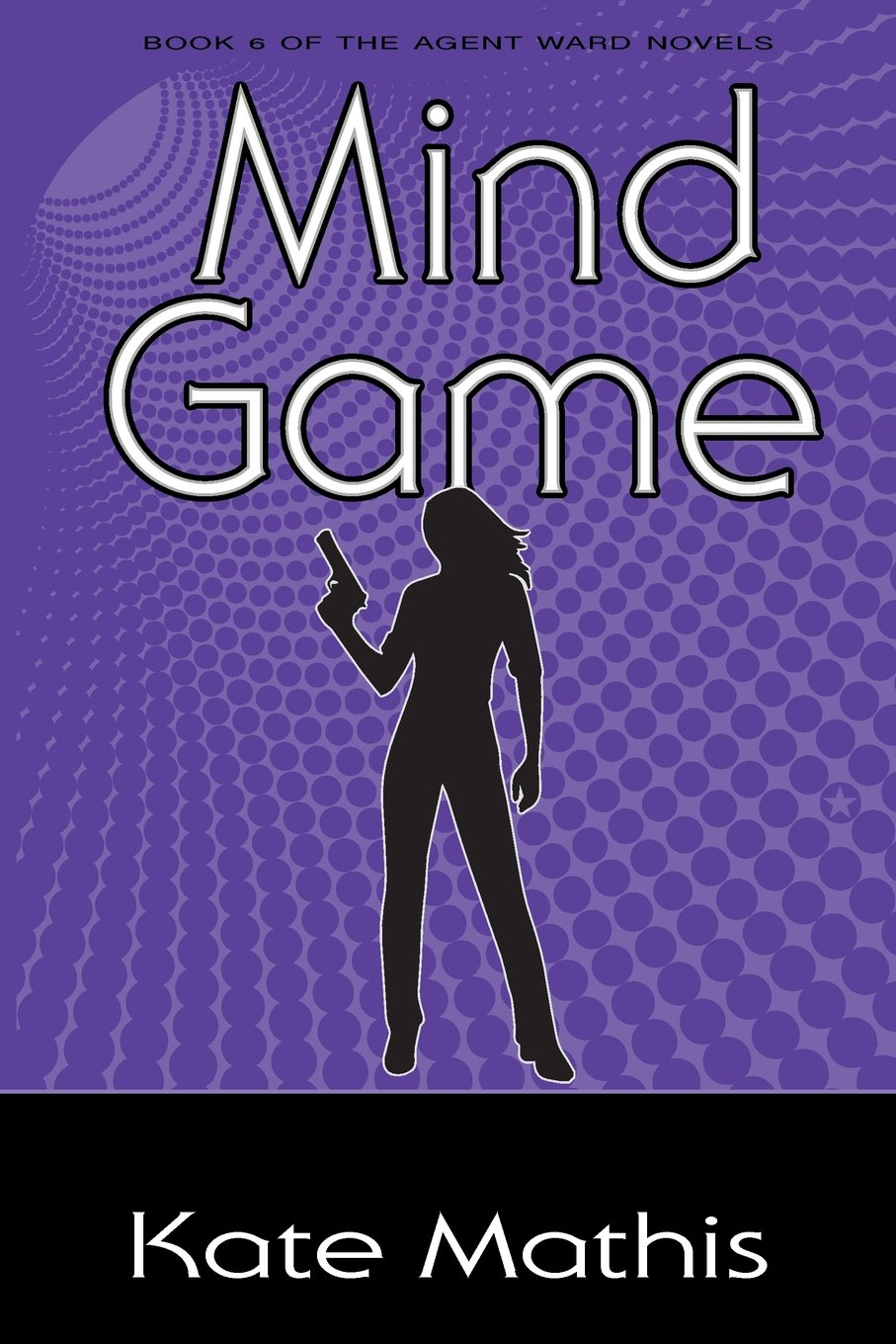 Mind Game: Book 6 of the Agent Ward Novels