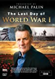 The Last Day of World War 1 - Michael Palin - As Seen on BBC1
