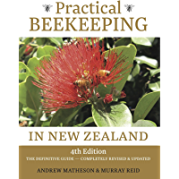 Practical Beekeeping in New Zealand: The Definitive Guide - Completely Revised & Updated