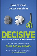 Decisive: How to make better choices in life and work Kindle Edition