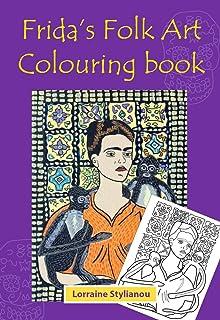 Frida Kahlo Coloring Book: Amazon.co.uk: Andrea Weissenbach ...