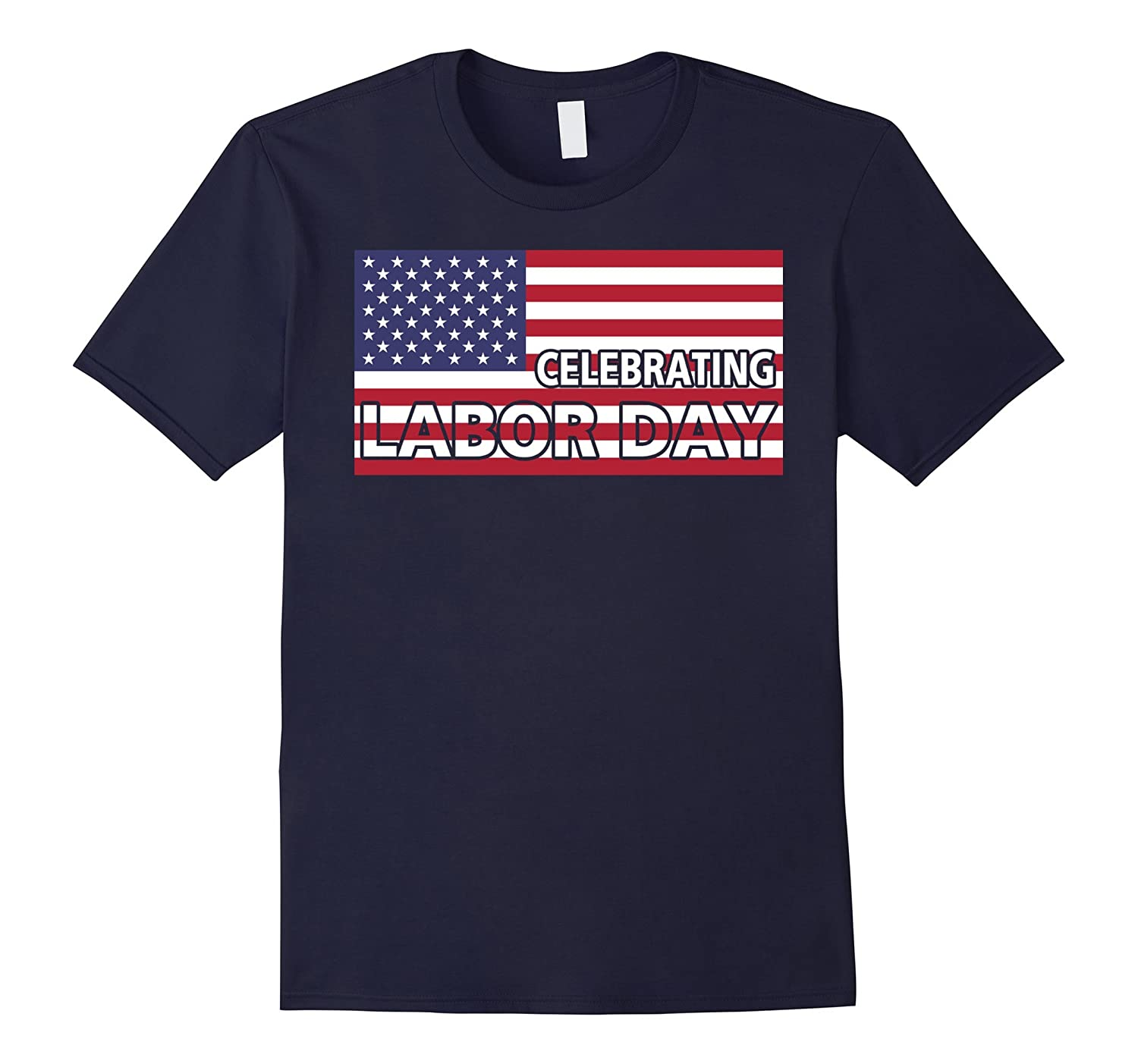 Celebrating Labor Day Flag American T-Shirt-BN