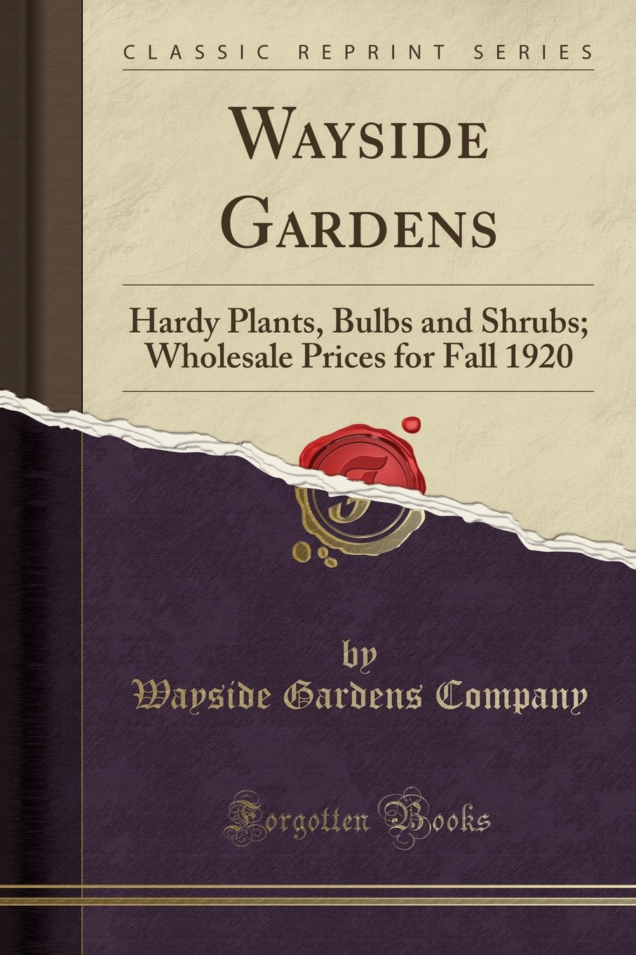 Download Wayside Gardens: Hardy Plants, Bulbs and Shrubs; Wholesale Prices for Fall 1920 (Classic Reprint) PDF