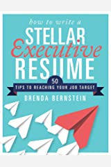 How to Write a Stellar Executive Resume: 50 Tips to Reaching Your Job Target Paperback