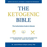 Ketogenic Bible: The Authoritative Guide to Ketosis