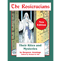 The Rosicrucians: Their Rites and Mysteries (English Edition)