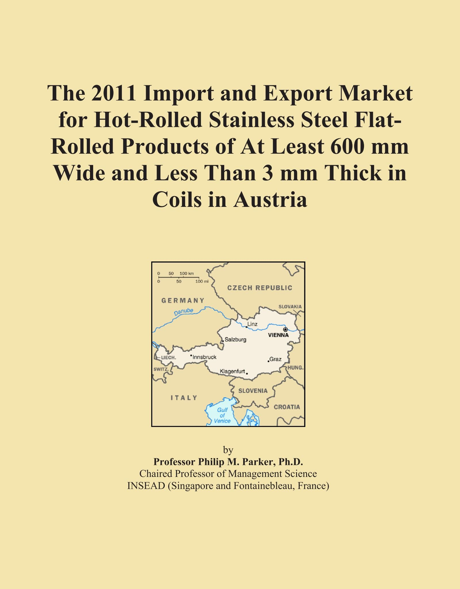 Download The 2011 Import and Export Market for Hot-Rolled Stainless Steel Flat-Rolled Products of At Least 600 mm Wide and Less Than 3 mm Thick in Coils in Austria PDF