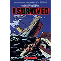 I Survived The Sinking of the Titanic, 1912 (I Survived Graphic Novels)