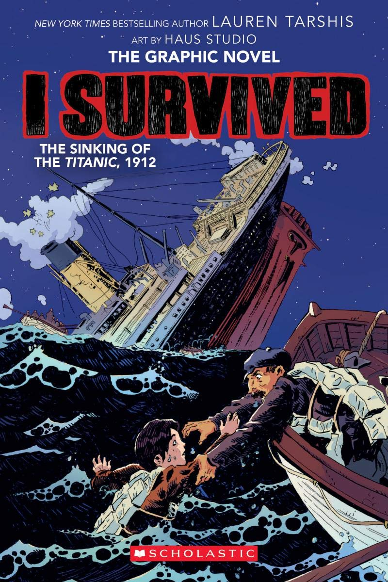 I Survived The Sinking of the Titanic, 1912 (I Survived Graphic Novels):  Tarshis, Lauren, Haus Studio: 9781338120912: Amazon.com: Books