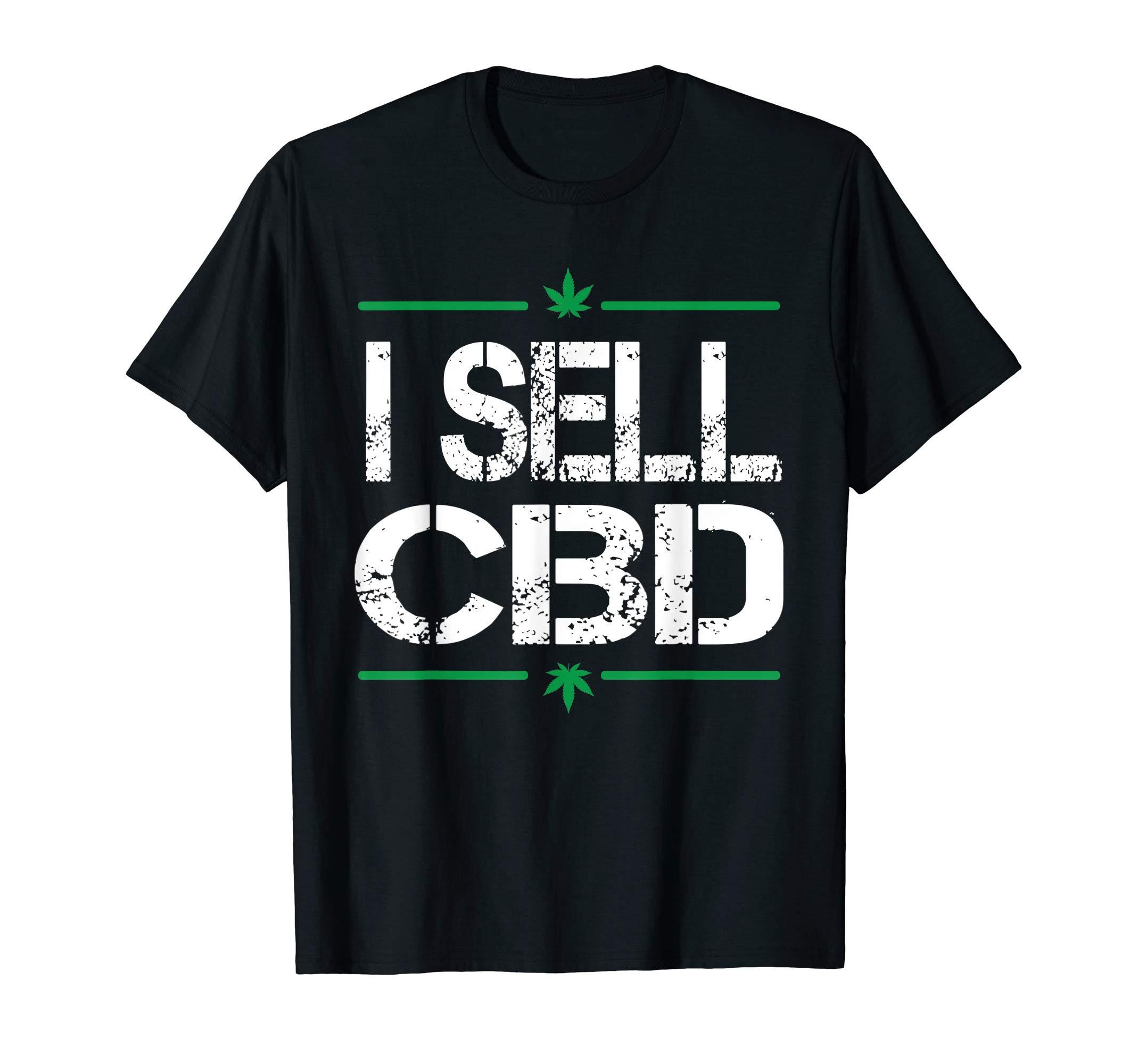 I Sell CBD Cannabis Leaf Cannabidiol CBD Oil Pain Relief Tee