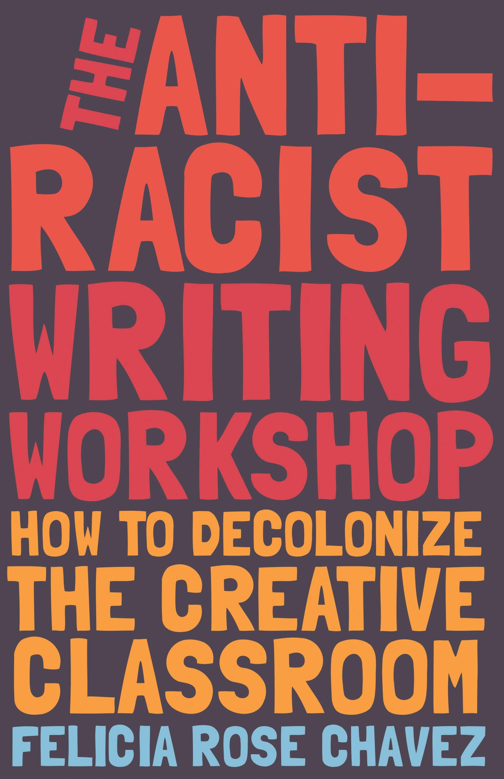 Image result for Anti-Racist Writing Workshop: How to Decolonize the Creative Classroom