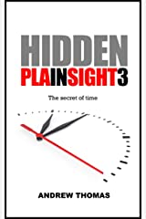 Hidden In Plain Sight 3: The secret of time Kindle Edition