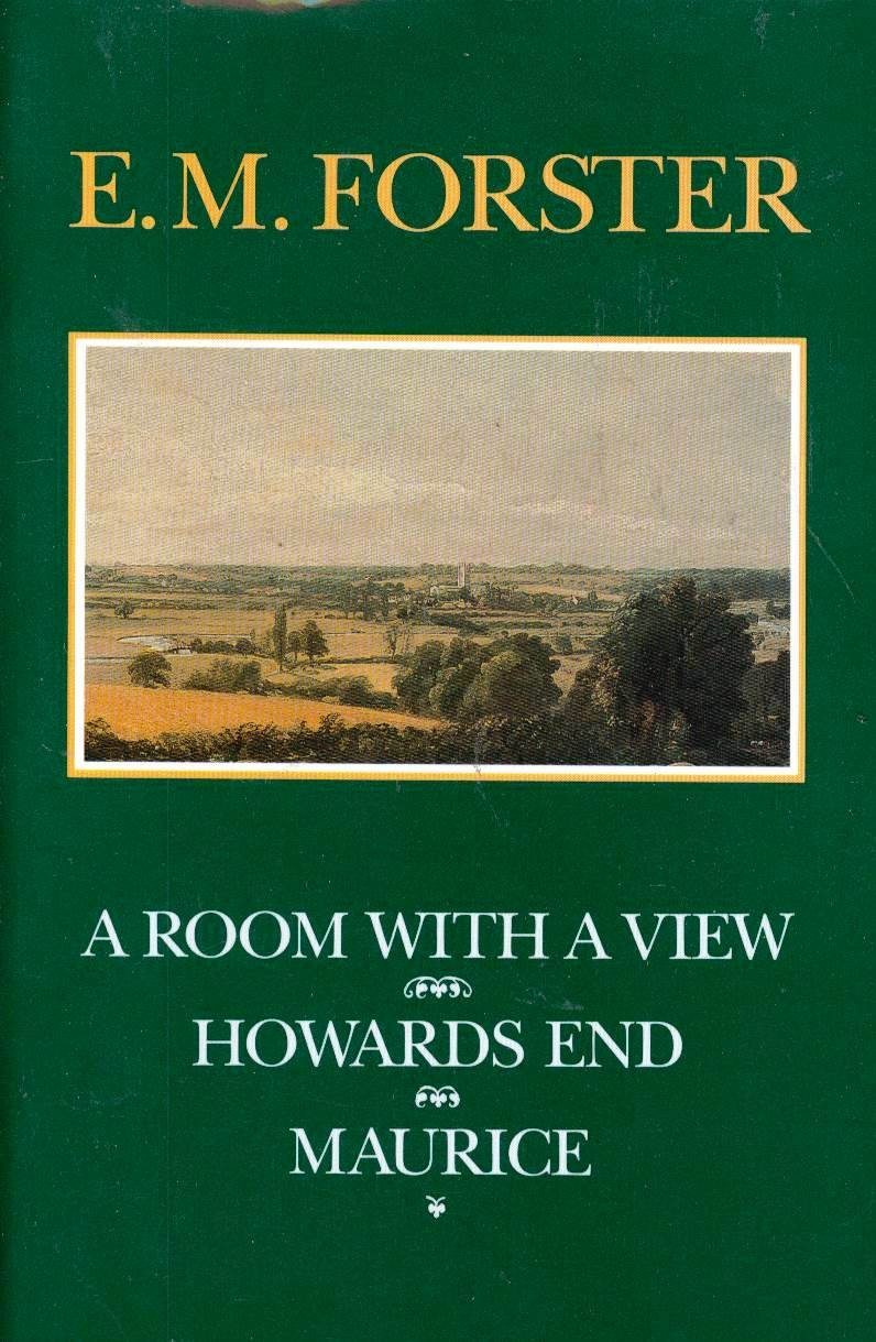 A Room With a View / Howards End / Maurice, E. M. Forster