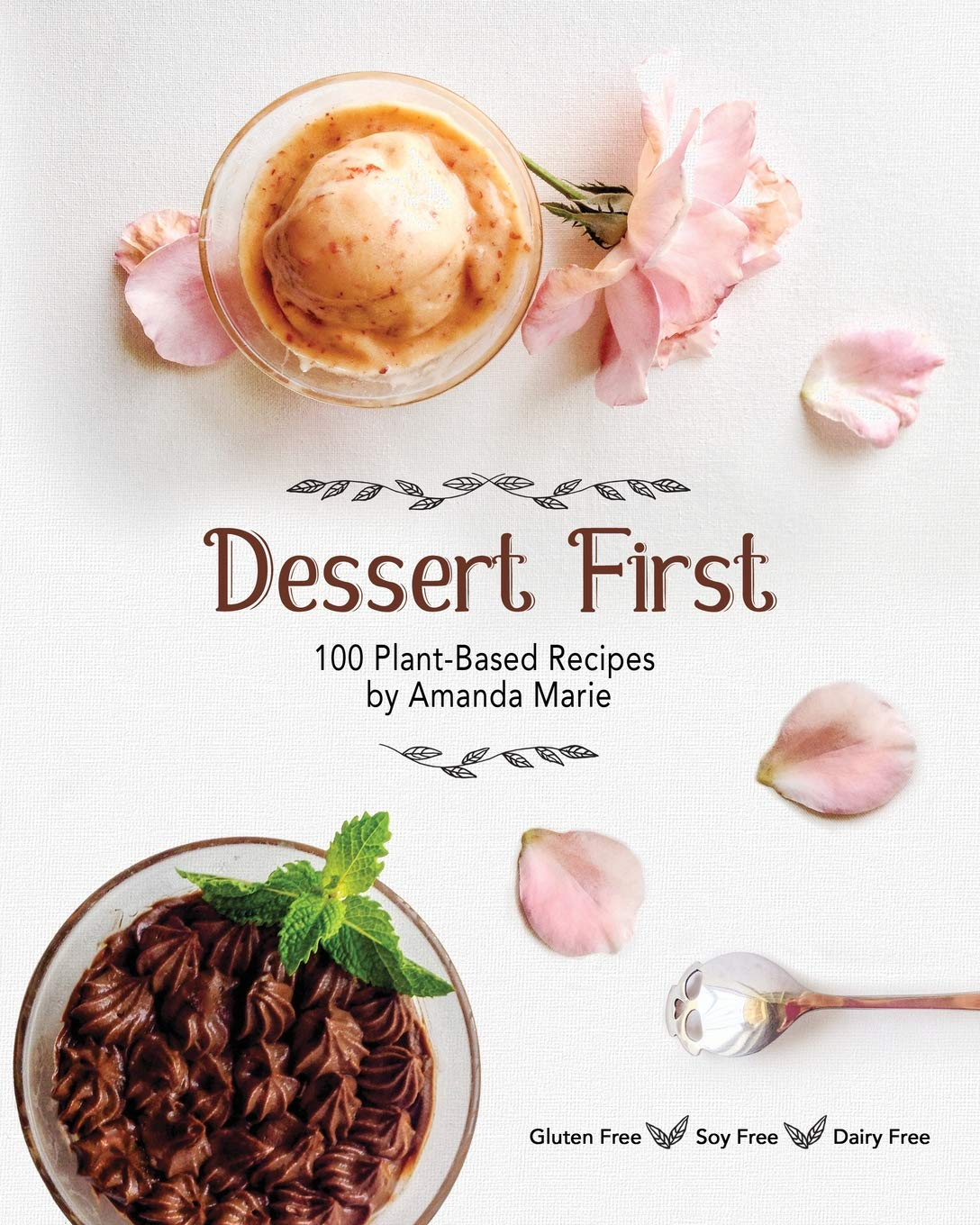 Dessert First 100 Plant Based Recipes