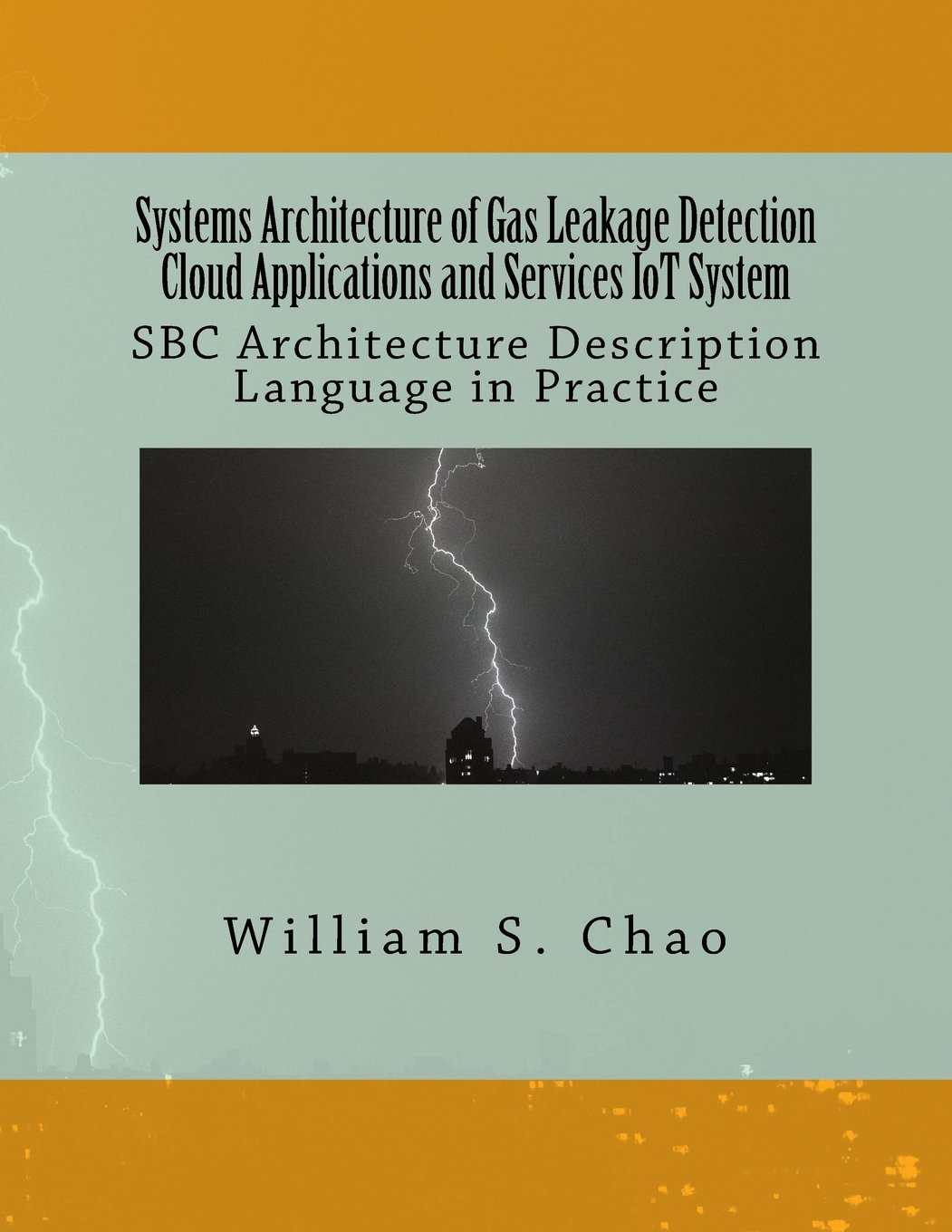 Download Systems Architecture of Gas Leakage Detection Cloud Applications and Services IoT System: SBC Architecture Description Language in Practice PDF