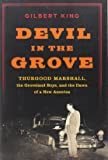 Devil in the Grove: Thurgood Marshall, the Groveland Boys, and the Dawn of a New America by Gilbert King (6-Mar-2012) Hardcover