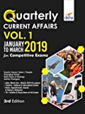 Quarterly Current Affairs - January to March 2019 for Competitive Exams - Vol. 1